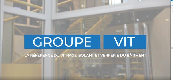actu_discover-the-vit-group-in-video - VIT spécialiste du vitrage pour les professionnels